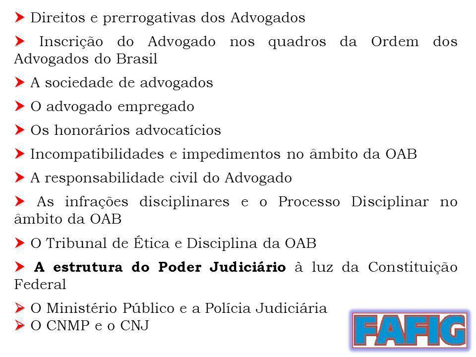 Direitos e prerrogativas dos Advogados Inscrição do Advogado nos quadros da Ordem dos Advogados do Brasil A sociedade de advogados O advogado empregad