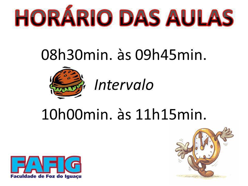 08h30min. às 09h45min. Intervalo 10h00min. às 11h15min.