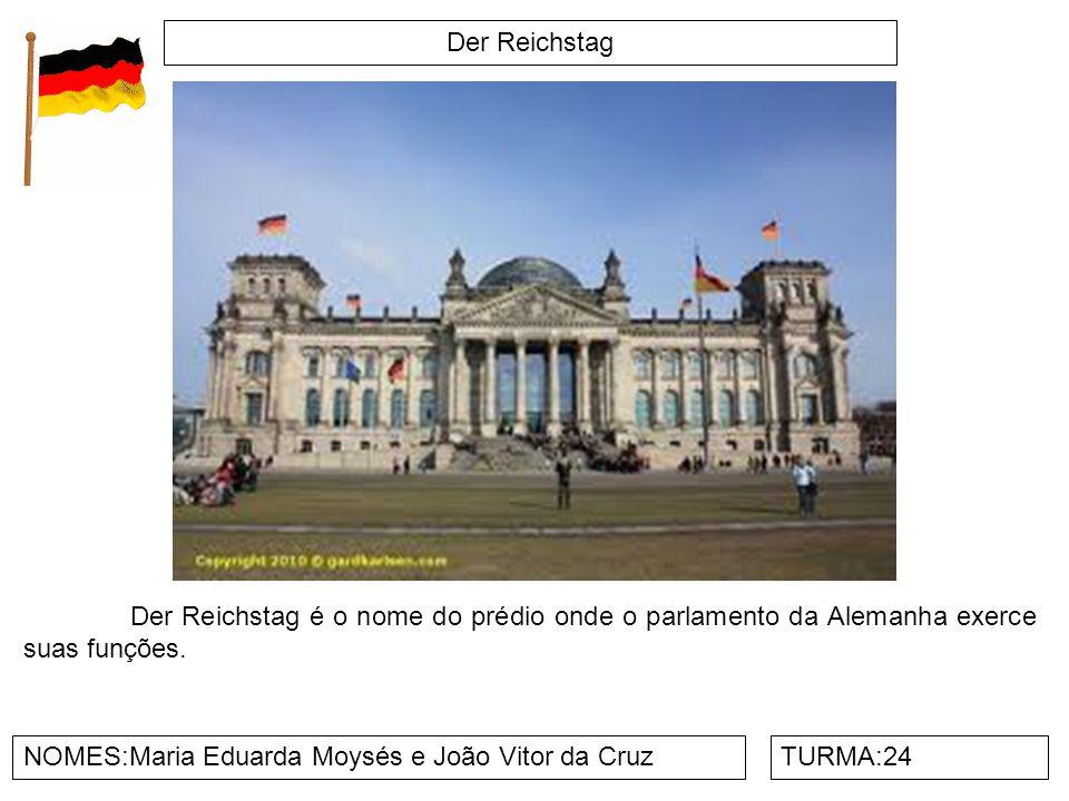 Der Reichstag NOMES:Maria Eduarda Moysés e João Vitor da CruzTURMA:24 Der Reichstag é o nome do prédio onde o parlamento da Alemanha exerce suas funçõ