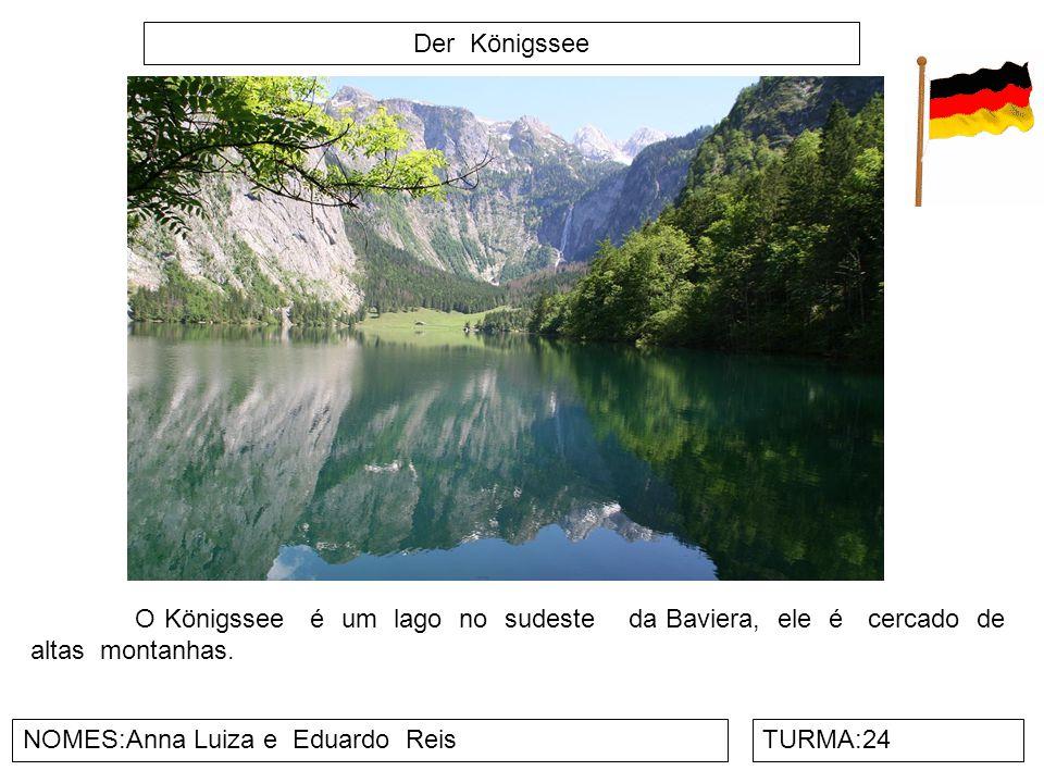 Der Königssee NOMES:Anna Luiza e Eduardo ReisTURMA:24 O Königssee é um lago no sudeste da Baviera, ele é cercado de altas montanhas.