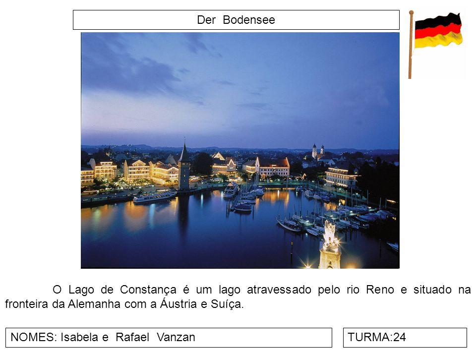 Der Bodensee NOMES: Isabela e Rafael VanzanTURMA:24 O Lago de Constança é um lago atravessado pelo rio Reno e situado na fronteira da Alemanha com a Á