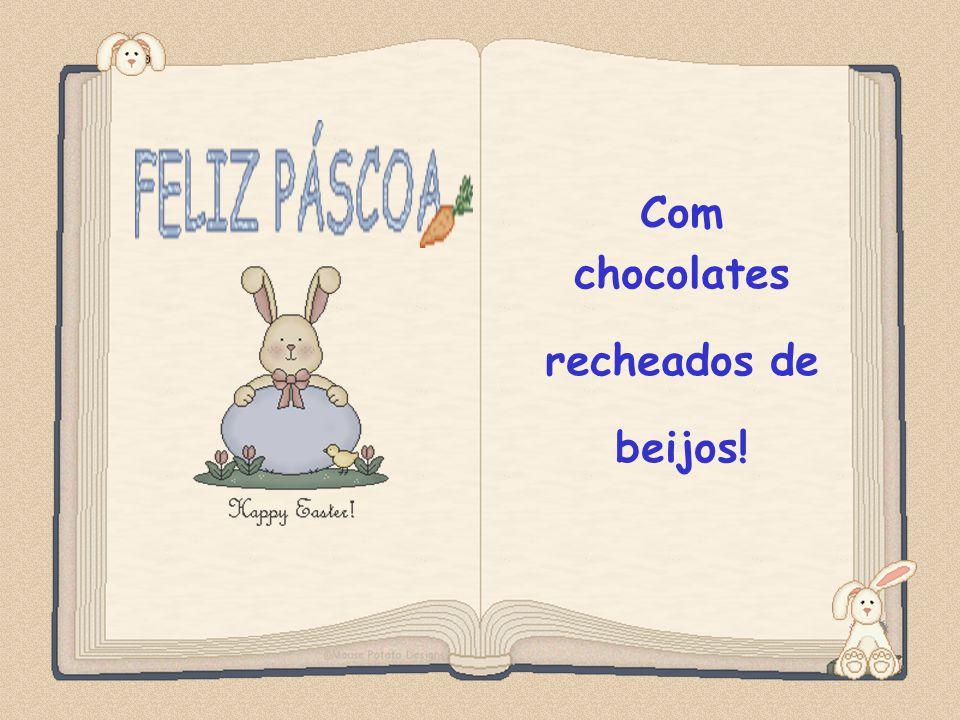 Feito por luannarj@uol.com.br Com chocolates recheados de beijos!