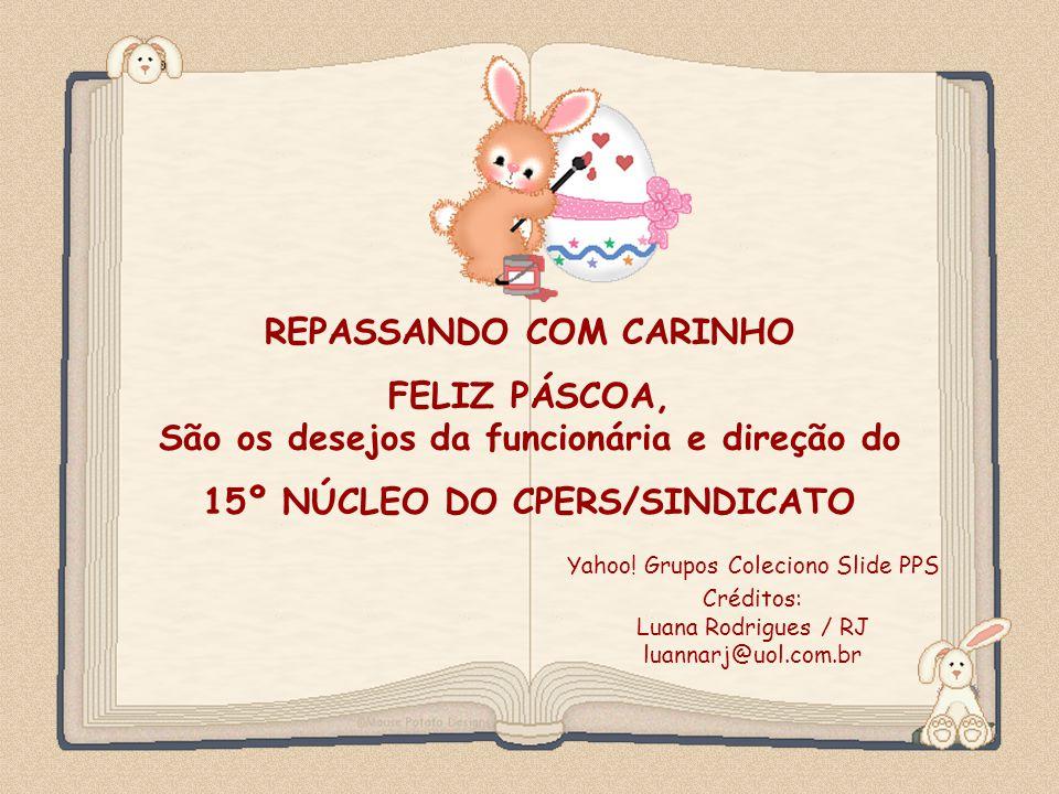 Feito por luannarj@uol.com.br Yahoo.