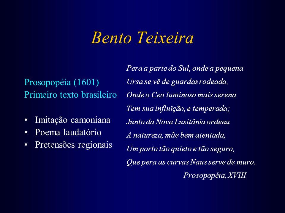 O Barroco no Brasil Bento Teixeira Prosopopéia Manuel Botelho de Oliveira Música do Parnaso Gregório de Matos Guerra Poesias Frei M.