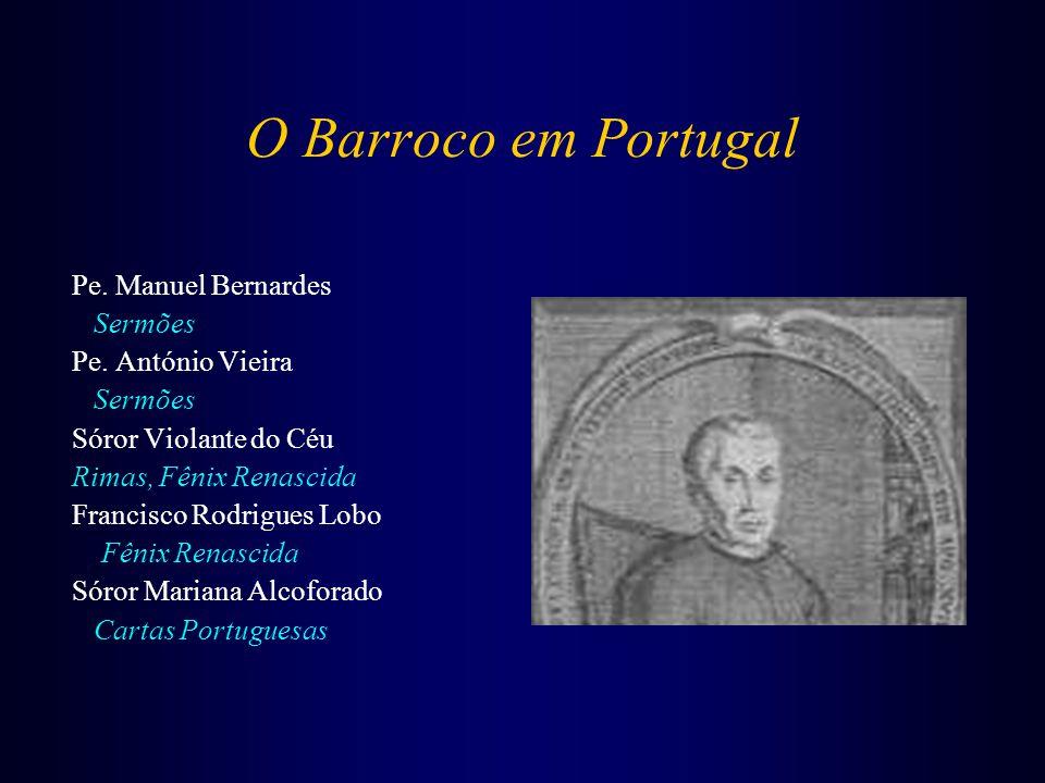 O Barroco em Portugal Pe.Manuel Bernardes Sermões Pe.