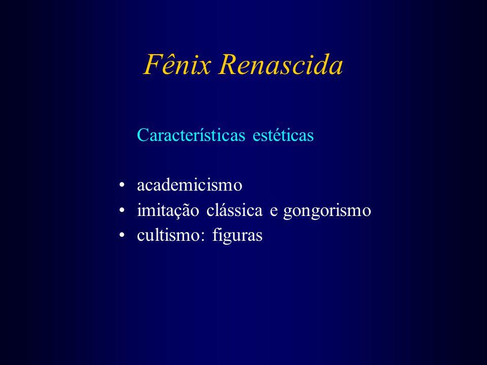 Fênix Renascida Características estéticas academicismo imitação clássica e gongorismo cultismo: figuras