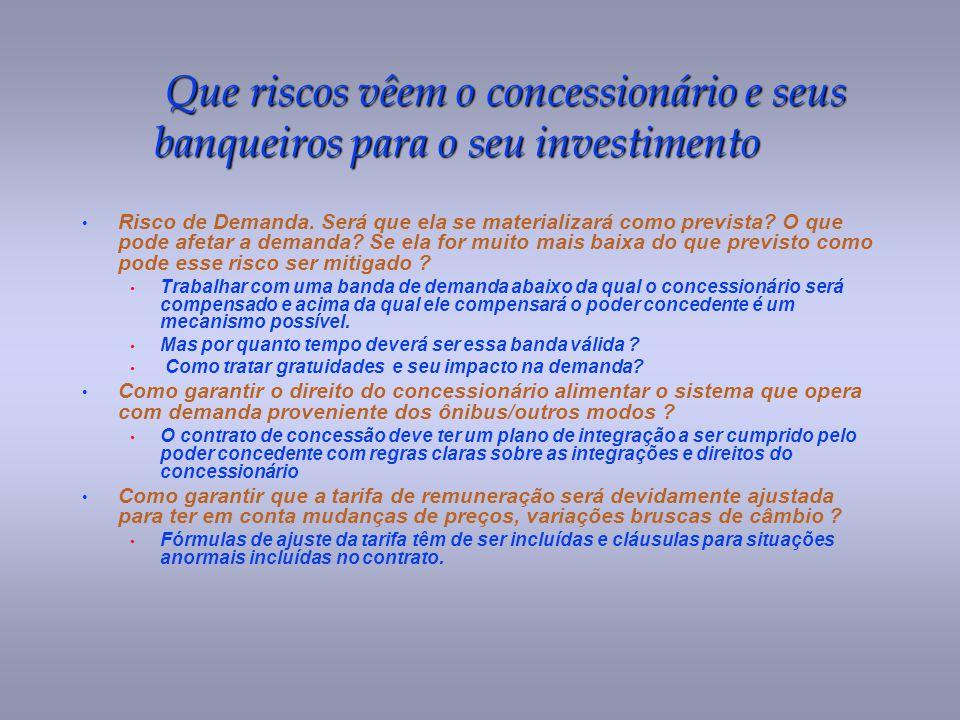 Que riscos vêem o concessionário e seus banqueiros para o seu investimento Que riscos vêem o concessionário e seus banqueiros para o seu investimento