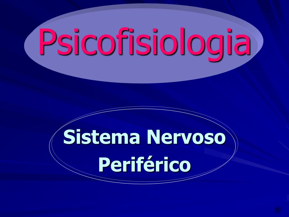 Psicofisiologia Sistema Nervoso Periférico Periférico