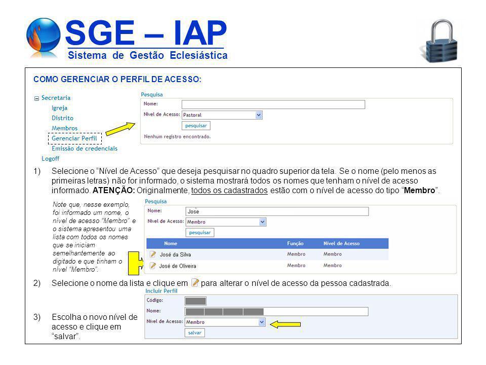 SGE – IAP ____________________________ Sistema de Gestão Eclesiástica SECRETARIA – MEMBROS: 1 2 3 4 Filtrar a lista: Conforme seu perfil, os campos do filtro já vêm previamente preenchidos.