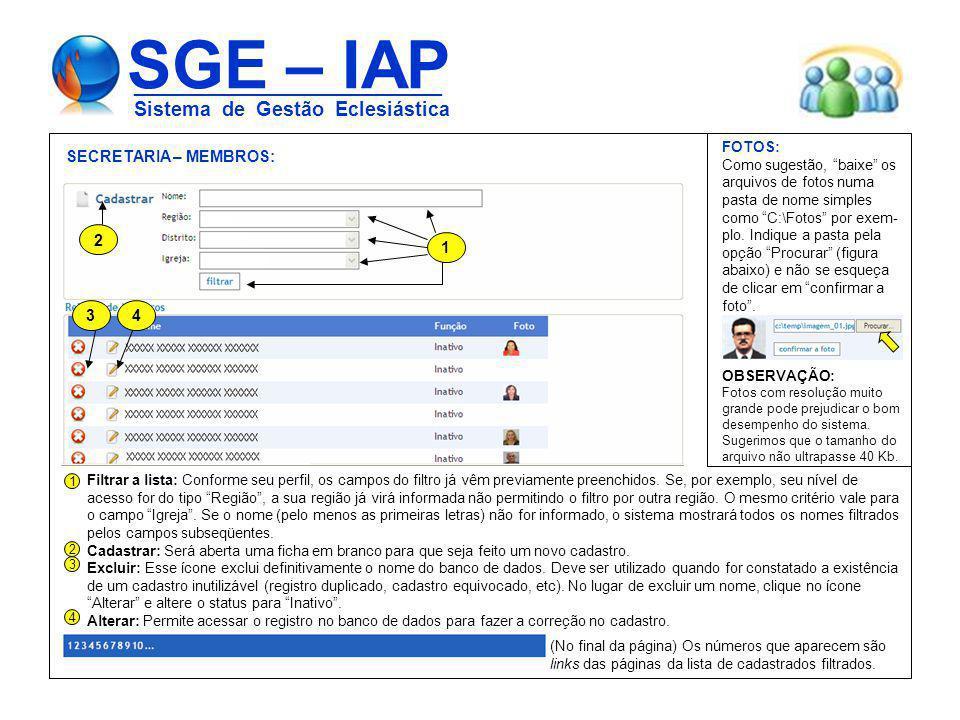 SGE – IAP ____________________________ Sistema de Gestão Eclesiástica SECRETARIA – MEMBROS: 1 2 3 4 Filtrar a lista: Conforme seu perfil, os campos do