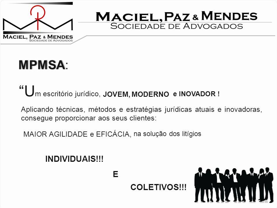 MPMSA: U m escritório jurídico, JOVEM, MODERNO e INOVADOR .