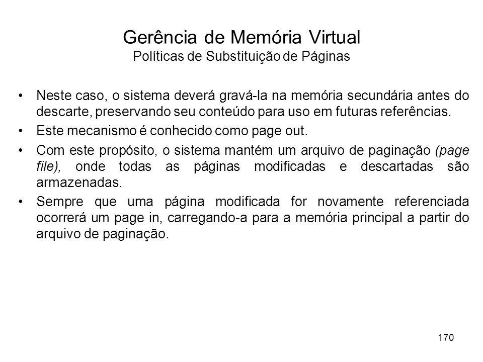 Neste caso, o sistema deverá gravá-la na memória secundária antes do descarte, preservando seu conteúdo para uso em futuras referências.