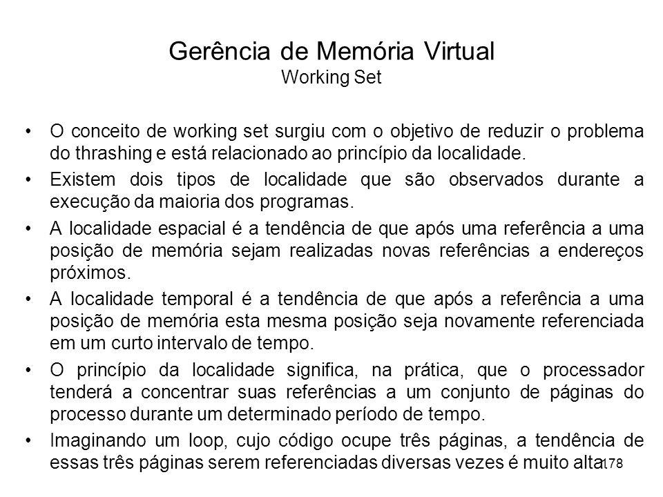 O conceito de working set surgiu com o objetivo de reduzir o problema do thrashing e está relacionado ao princípio da localidade.