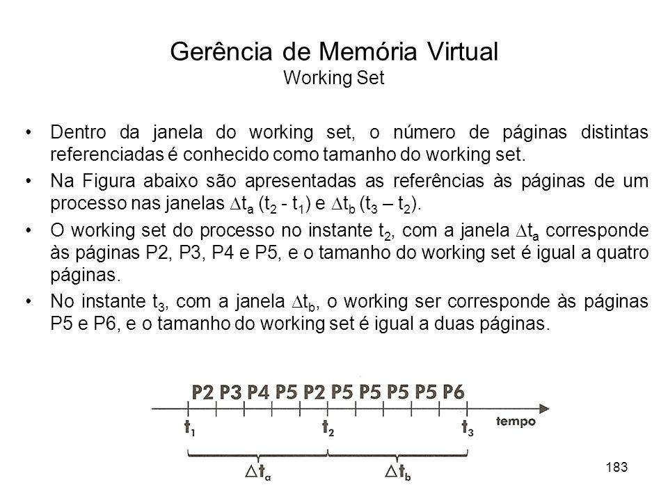 Dentro da janela do working set, o número de páginas distintas referenciadas é conhecido como tamanho do working set.