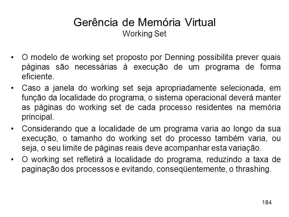 O modelo de working set proposto por Denning possibilita prever quais páginas são necessárias à execução de um programa de forma eficiente.