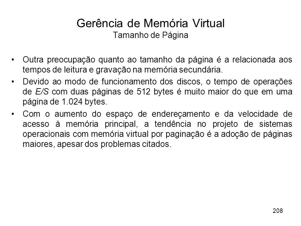 Outra preocupação quanto ao tamanho da página é a relacionada aos tempos de leitura e gravação na memória secundária.