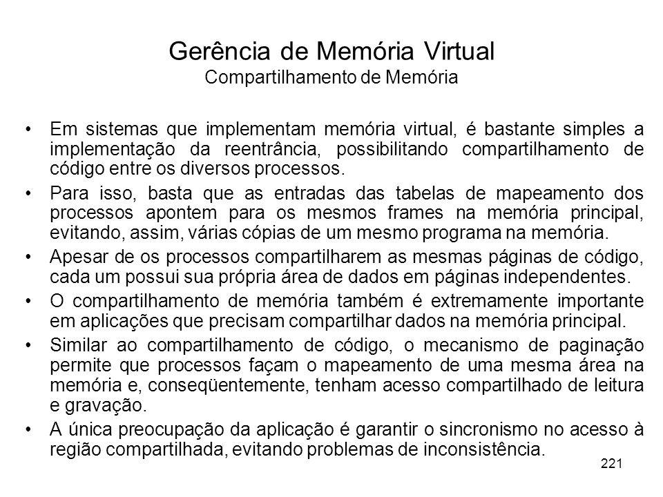 Em sistemas que implementam memória virtual, é bastante simples a implementação da reentrância, possibilitando compartilhamento de código entre os diversos processos.