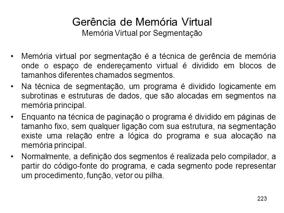 Memória virtual por segmentação é a técnica de gerência de memória onde o espaço de endereçamento virtual é dividido em blocos de tamanhos diferentes chamados segmentos.