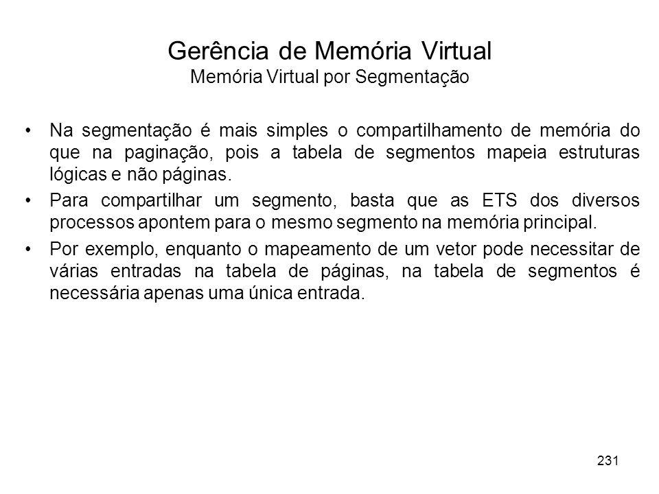 Na segmentação é mais simples o compartilhamento de memória do que na paginação, pois a tabela de segmentos mapeia estruturas lógicas e não páginas.