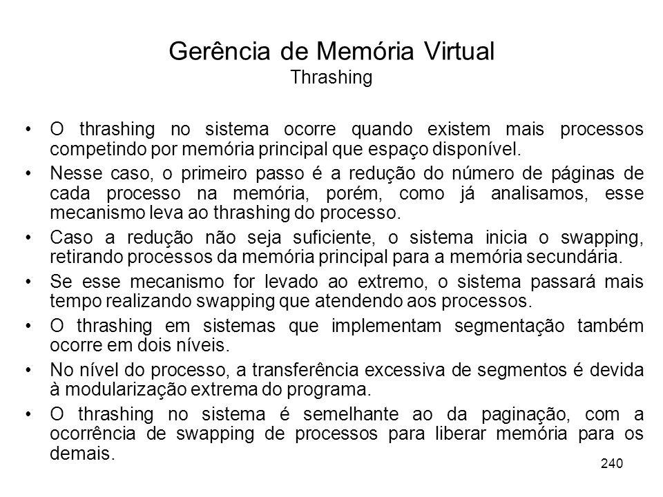 O thrashing no sistema ocorre quando existem mais processos competindo por memória principal que espaço disponível.