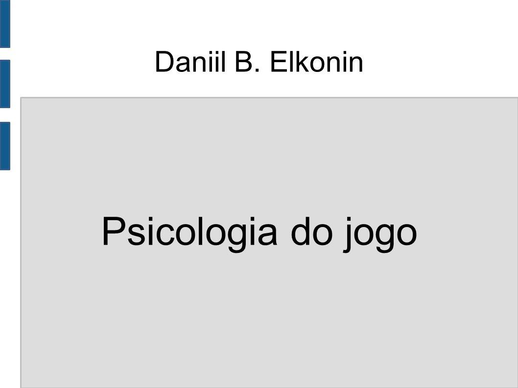 Daniil B. Elkonin Psicologia do jogo