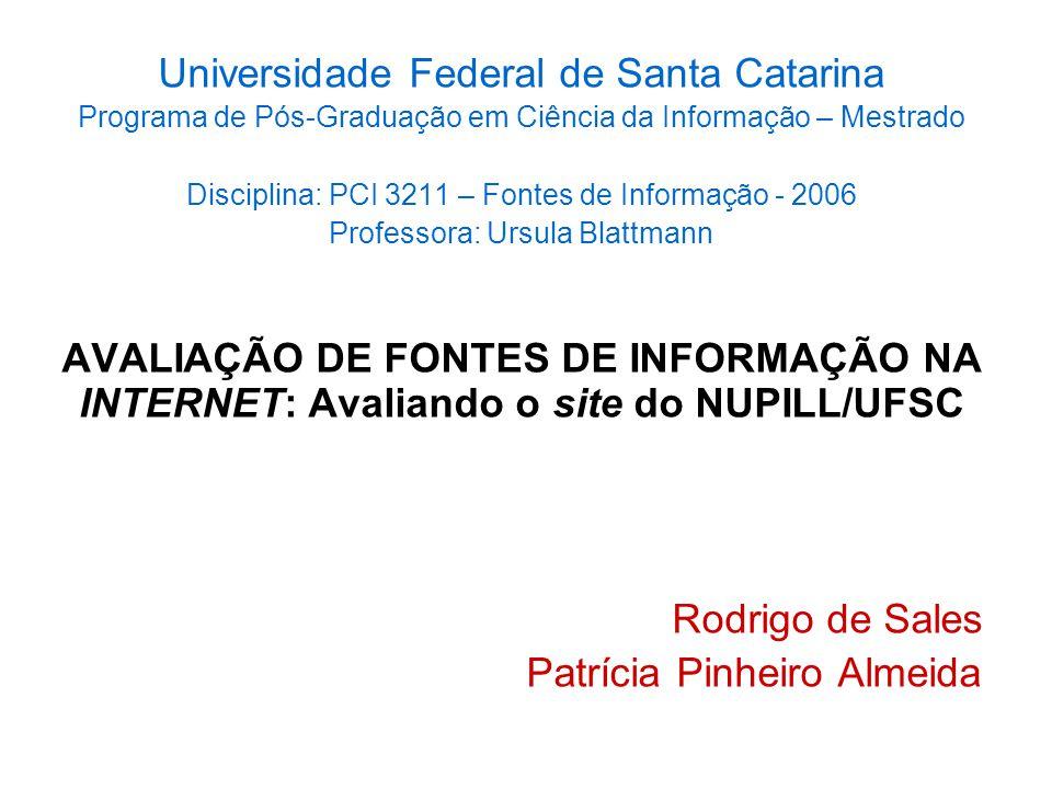 Universidade Federal de Santa Catarina Programa de Pós-Graduação em Ciência da Informação – Mestrado Disciplina: PCI 3211 – Fontes de Informação - 200