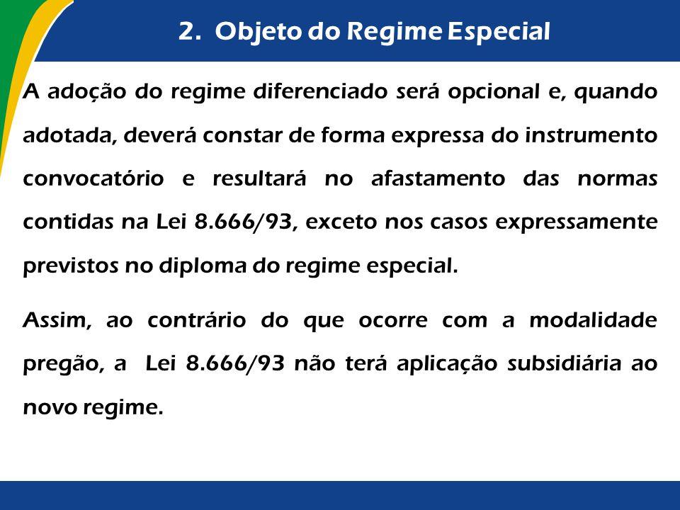2. Objeto do Regime Especial A adoção do regime diferenciado será opcional e, quando adotada, deverá constar de forma expressa do instrumento convocat