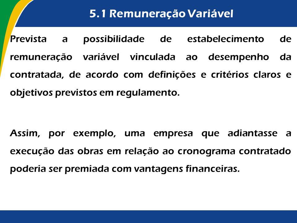 5.1 Remuneração Variável Prevista a possibilidade de estabelecimento de remuneração variável vinculada ao desempenho da contratada, de acordo com defi