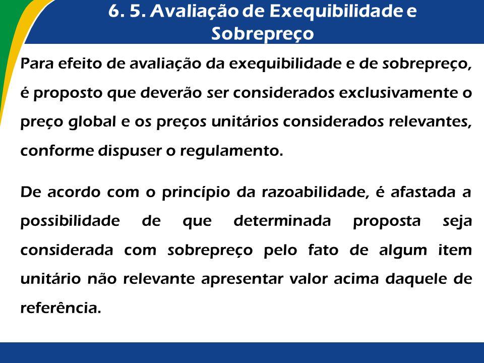 6. 5. Avaliação de Exequibilidade e Sobrepreço Para efeito de avaliação da exequibilidade e de sobrepreço, é proposto que deverão ser considerados exc