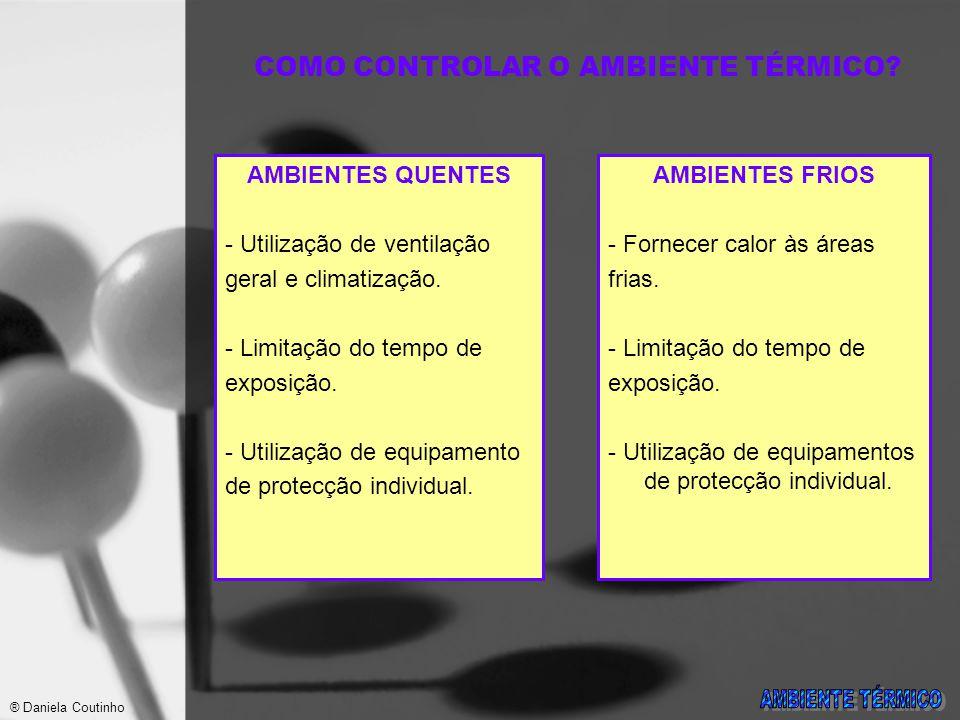AMBIENTES QUENTES - Utilização de ventilação geral e climatização.