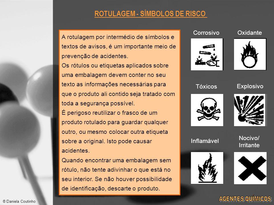 ROTULAGEM - SÍMBOLOS DE RISCO A rotulagem por intermédio de símbolos e textos de avisos, é um importante meio de prevenção de acidentes.