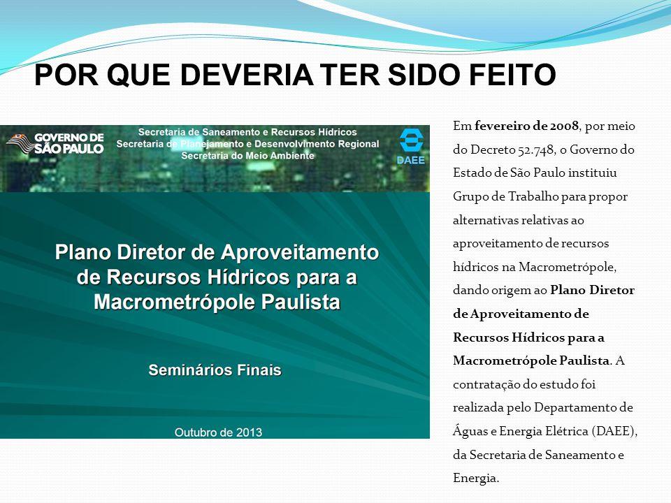 POR QUE DEVERIA TER SIDO FEITO Em fevereiro de 2008, por meio do Decreto 52.748, o Governo do Estado de São Paulo instituiu Grupo de Trabalho para pro