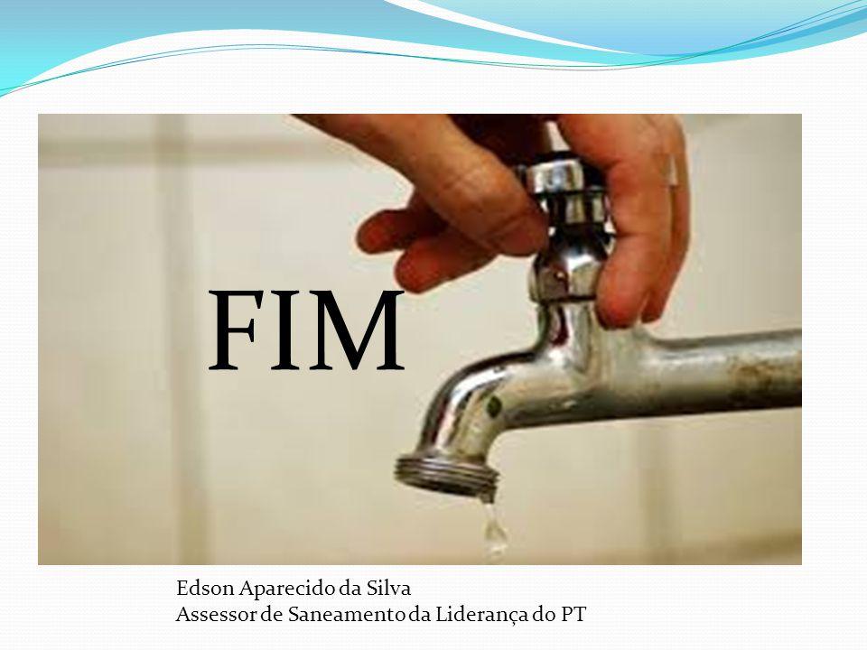 FIM Edson Aparecido da Silva Assessor de Saneamento da Liderança do PT