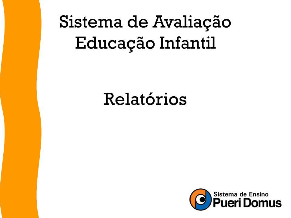 Relatórios Sistema de Avaliação Educação Infantil