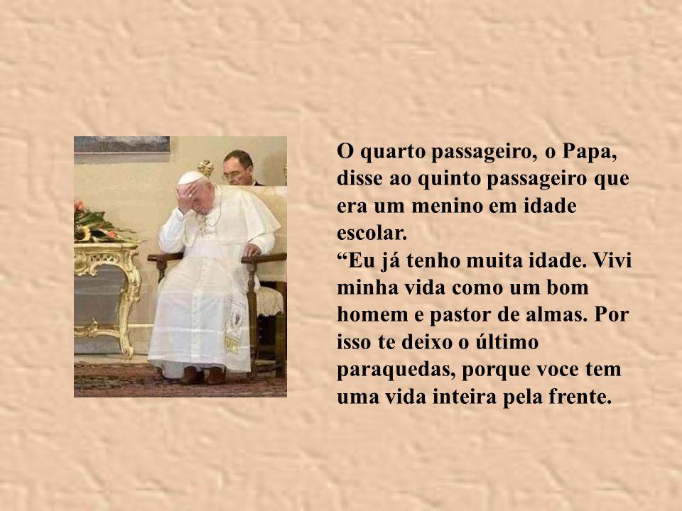 O terceiro passageiro, Lula disse: Eu sou o presidente do Brasil.