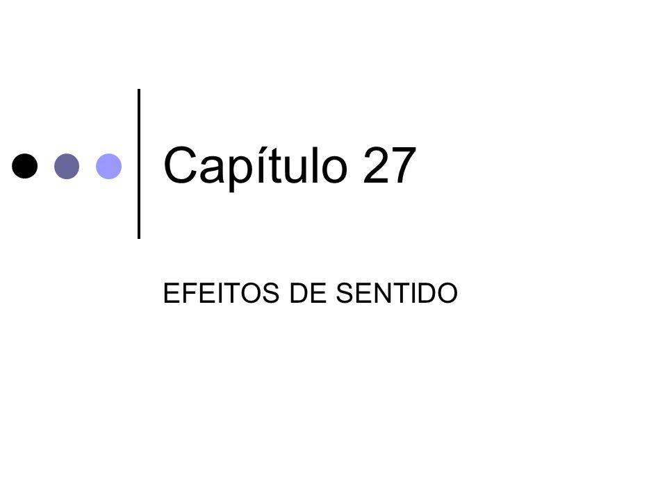 Capítulo 27 EFEITOS DE SENTIDO