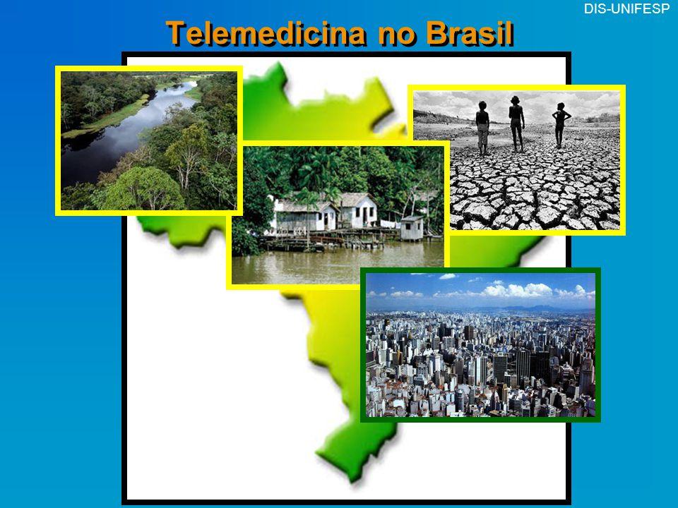 DIS-UNIFESP Telemedicina no Brasil BrasilBrasil 1 médico para cada 1720 habitantes 1 médico para cada 1720 habitantes 1200 municípios (24%) não têm médicos que residem na cidade 1200 municípios (24%) não têm médicos que residem na cidade 500 (10%) não registram nem mesmo procedimentos médicos (Fonte: Conselho Federal de Medicina) 500 (10%) não registram nem mesmo procedimentos médicos (Fonte: Conselho Federal de Medicina) Medicina ao interior do paísMedicina ao interior do país Programa de Interiorização do Trabalho em Saúde, que estimula que médicos e agentes de saúde participem do programa de Saúde da Família em regiões mais remotas e sem assistência.