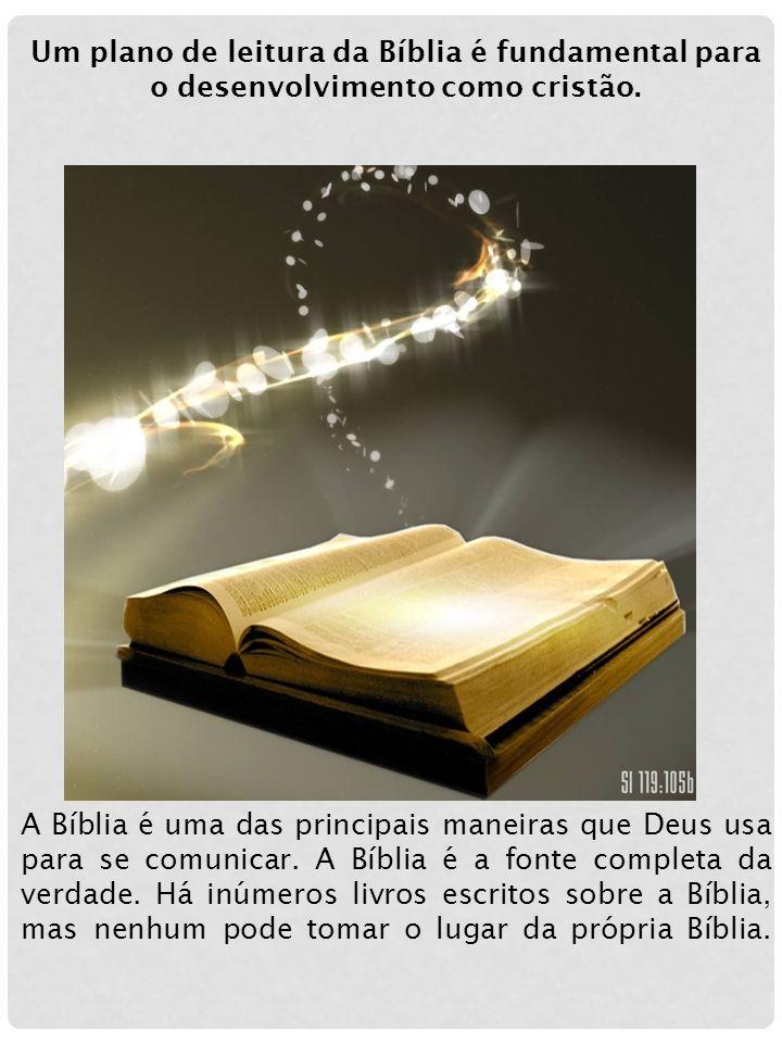 A Bíblia é uma das principais maneiras que Deus usa para se comunicar. A Bíblia é a fonte completa da verdade. Há inúmeros livros escritos sobre a Bíb
