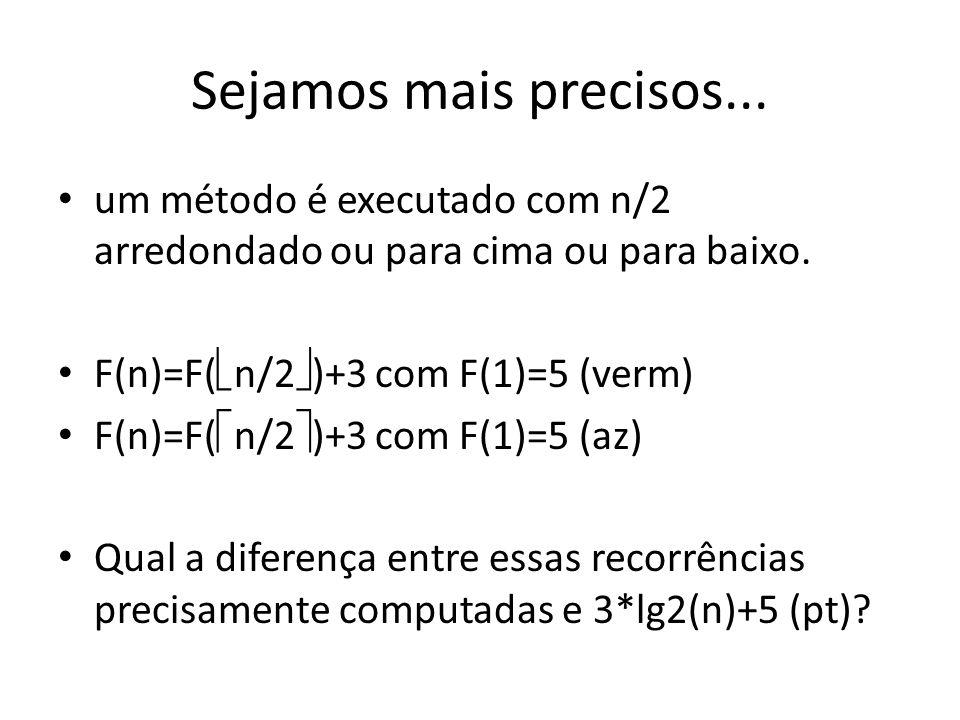 Sejamos mais precisos... um método é executado com n/2 arredondado ou para cima ou para baixo.