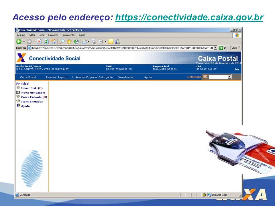 Acesso pelo endereço: https://conectividade.caixa.gov.brhttps://conectividade.caixa.gov.br