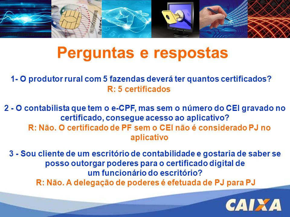 FGTS – CONECTIVIDADE SOCIAL – ICP 1- O produtor rural com 5 fazendas deverá ter quantos certificados? 2 - O contabilista que tem o e-CPF, mas sem o nú