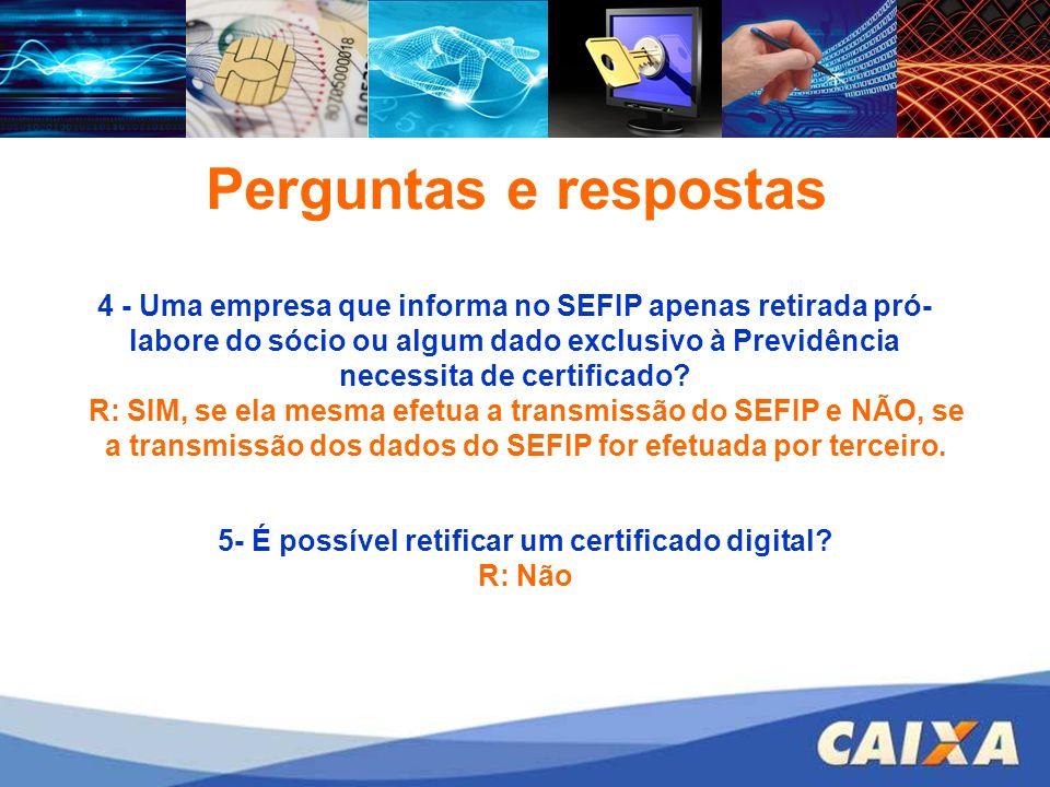 FGTS – CONECTIVIDADE SOCIAL – ICP 4 - Uma empresa que informa no SEFIP apenas retirada pró- labore do sócio ou algum dado exclusivo à Previdência nece
