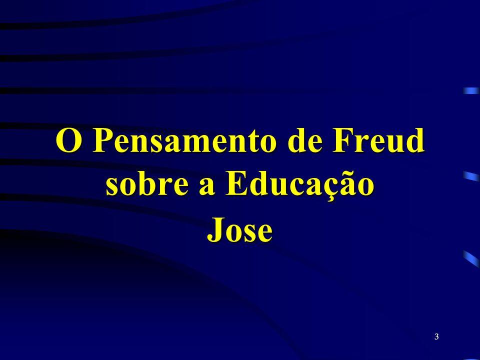 2 Temas Abordados: O Pensamento de Freud sobre a Educação – Jose O Sonho Possível – Gabriel O Sonho Impossível – Aline