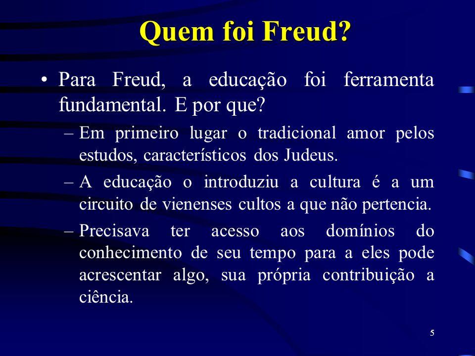 4 Quem foi Freud? Freud foi um psicanalista que nasceu no dia 06 de maio de 1856 na cidade de Freiberg e faleceu em 23 de setembro de 1939 em Londres.