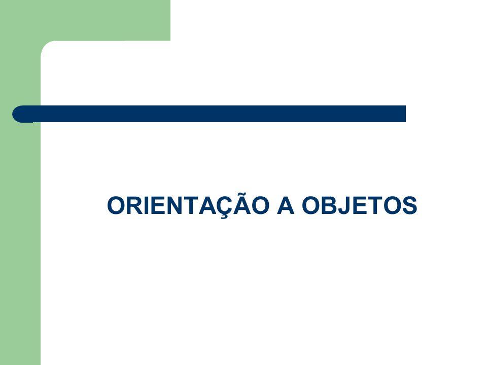 ORIENTAÇÃO A OBJETOS