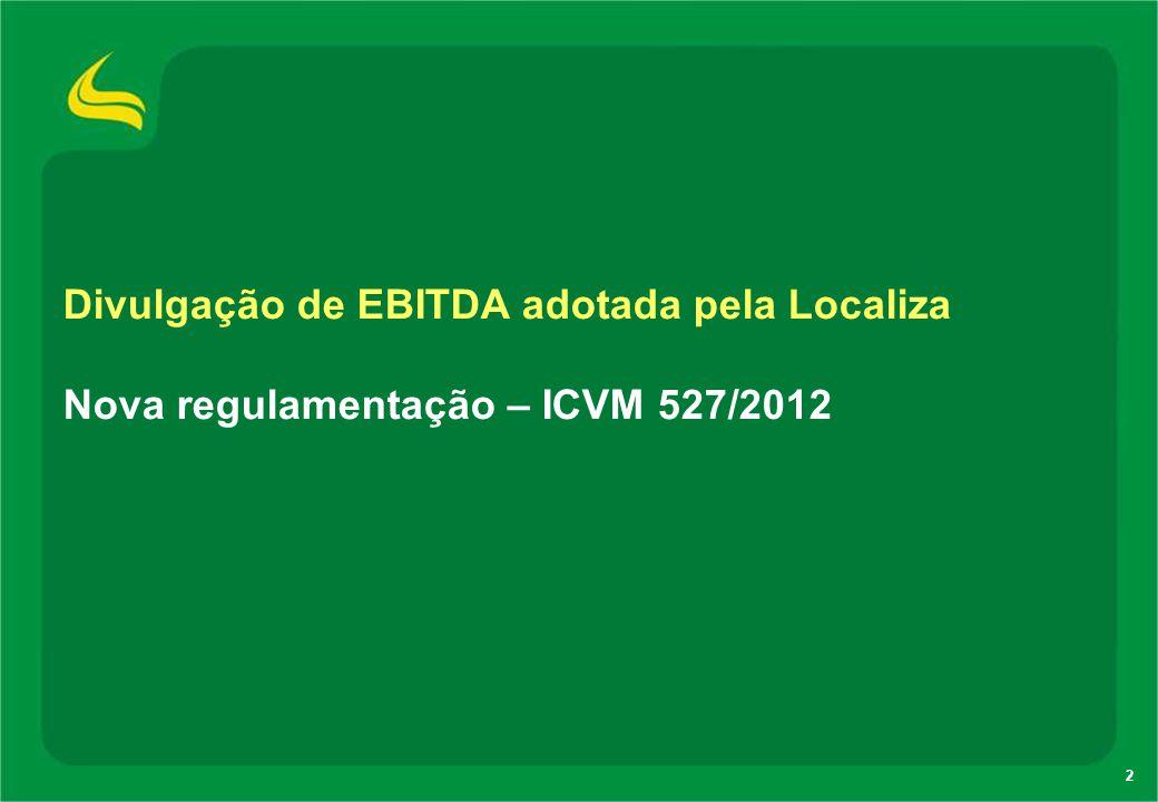 2 Divulgação de EBITDA adotada pela Localiza Nova regulamentação – ICVM 527/2012