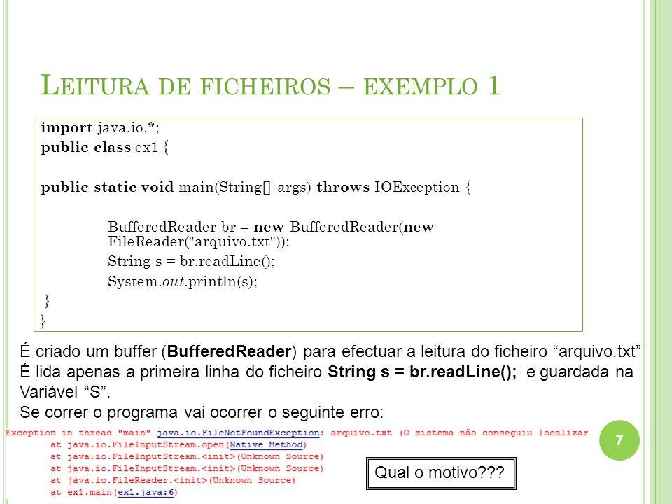 L EITURA DE FICHEIROS – EXEMPLO 1 8 O erro ocorre porque o ficheiro ainda não foi criado.