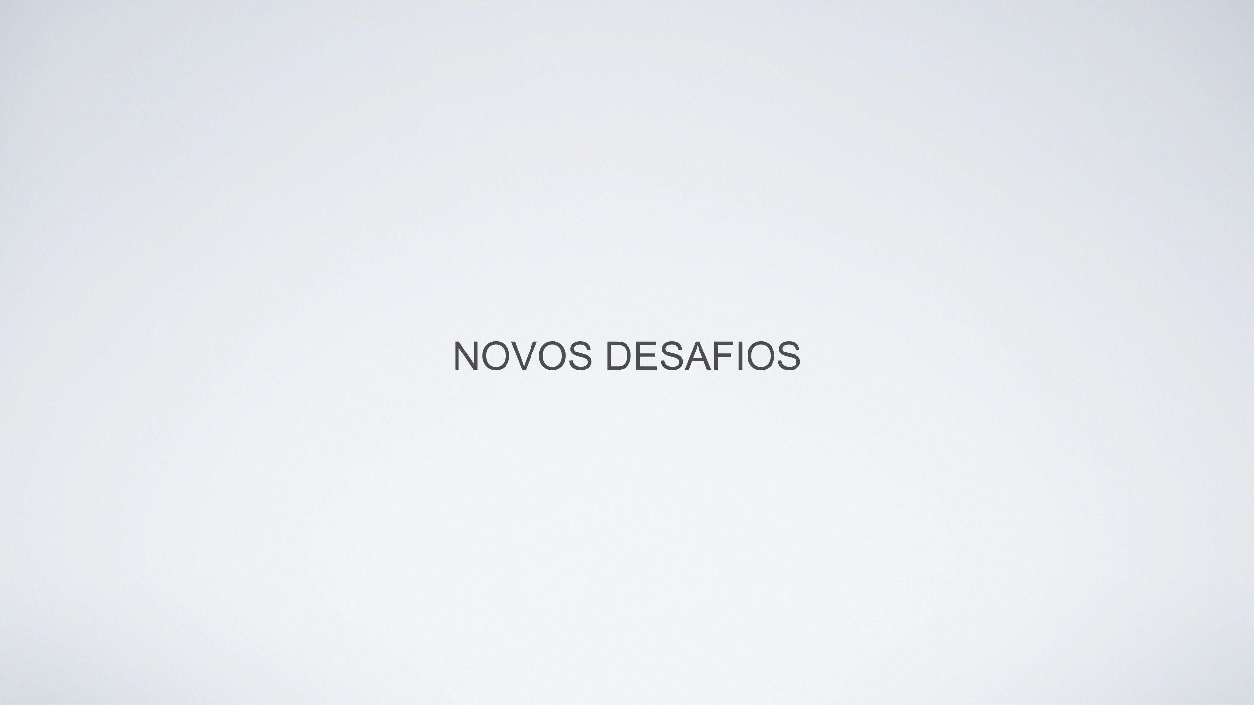 NOVOS DESAFIOS