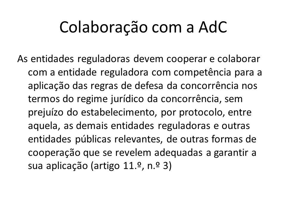 Colaboração com a AdC As entidades reguladoras devem cooperar e colaborar com a entidade reguladora com competência para a aplicação das regras de def