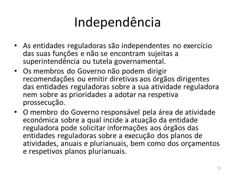 Independência As entidades reguladoras são independentes no exercício das suas funções e não se encontram sujeitas a superintendência ou tutela govern